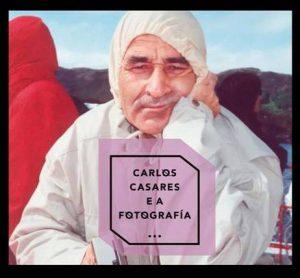 """Exposición """"Carlos Casares e a fotografía"""" en Vigo @ Casa Galega da Cultura"""