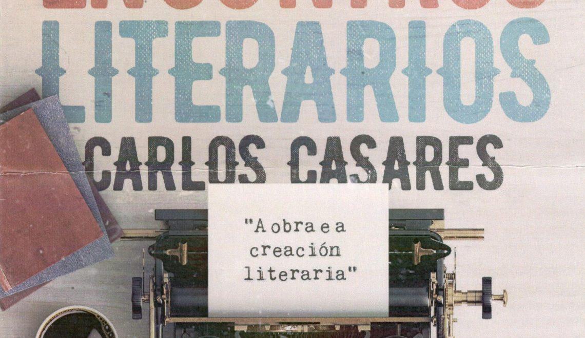 """XXVI Encontros Literarios Carlos Casares. """"A obra e a creación literaria"""""""