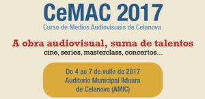 XIV Curso de Medios Audiovisuais de Celanova (CeMAC 2017) @ Auditorio Municipal Ilduara de Celanova (AMIC)