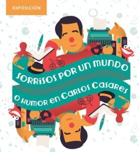 """Exposición """"Sorrisos por un mundo. O humor en Carlos Casares"""" @ Sala de exposicións da Delegación da Xunta en Vigo"""